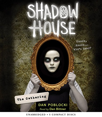 The Gathering (Shadow House, Book 1) (Compact Disc): Dan Poblocki