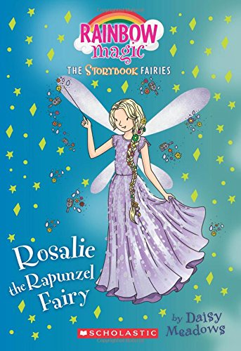 9781338055023: Rosalie the Rapunzel Fairy (Storybook Fairies #3): A Rainbow Magic Book (The Storybook Fairies)
