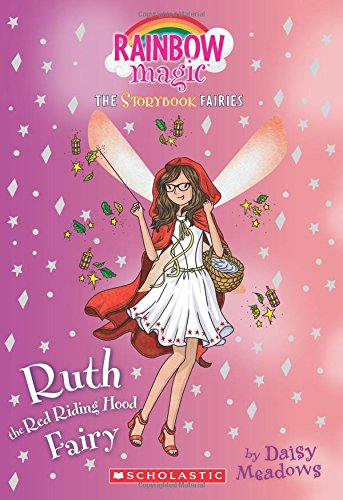 9781338055054: Ruth the Red Riding Hood Fairy (Storybook Fairies #4): A Rainbow Magic Book (The Storybook Fairies)