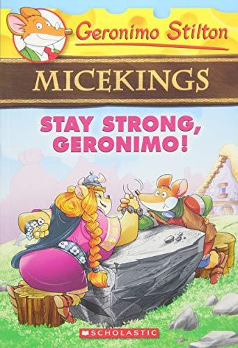9781338088694: Stay Strong, Geronimo! (Geronimo Stilton Micekings #4)