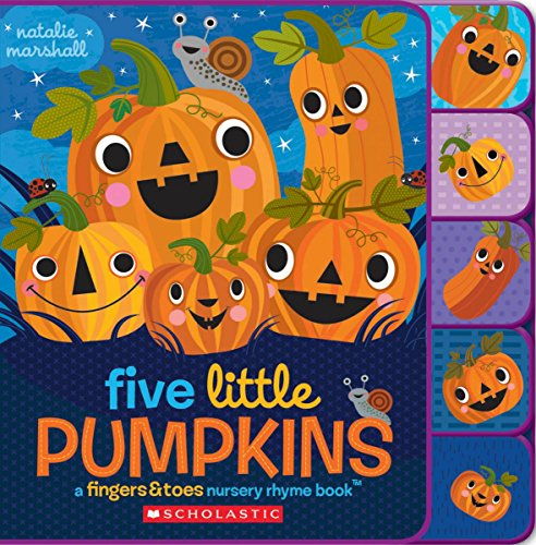9781338091175: Five Little Pumpkins: A Fingers & Toes Nursery Rhyme Book (Fingers & Toes Nursery Rhymes)
