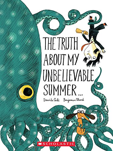 9781338095906: The Truth About My Unbelievable Summer