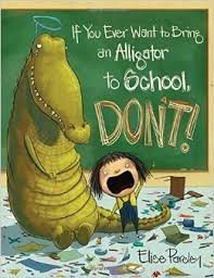 9781338101102: If You Ever Want to Bring an Alligator to School, DON'T Paperback and Audio CD