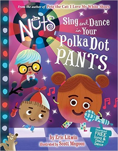9781338106497: The Nuts: Sing and Dance in Your Polka-Dot Pants