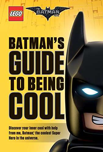 9781338112108: Batman's Guide to Being Cool (the Lego Batman Movie)