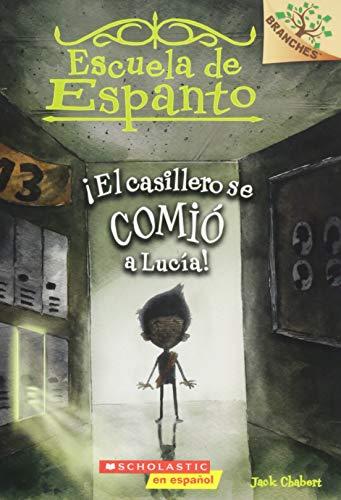 9781338114386: ¡El casillero se comió a Lucía! (Escuela de Espanto #2): A Branches Book (Spanish Edition)