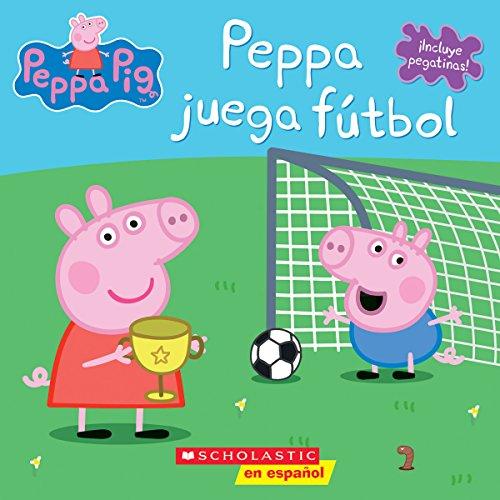 9781338114423: Peppa juega fútbol (Peppa Pig) (Spanish Edition)