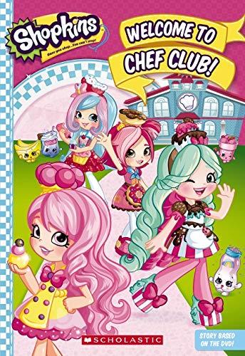 Welcome to Chef Club! (Shopkins: Shoppies Junior Novel)
