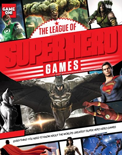 The League of Super Hero Games (Game On!)