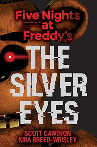 9781338134377: Five Nights At Freddy's. The Silver Eyes