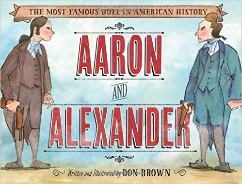 Aaron and Alexander: The Most Famous Duel: Don Brown