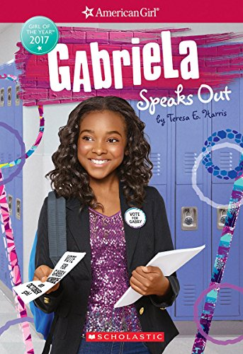 9781338137002: Gabriela Speaks Out (American Girl: Girl of the Year 2017, Book 2)