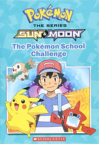 Pokemon: Sun & Moon: The Pokemon School Challenge (Paperback) 9781338148619 Ash, Pikachu and their friends are on a new quest through the Alola region. This action-packed adventure will see the beloved Trainer an