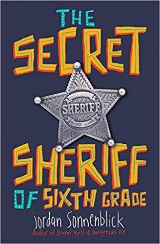The Secret Sheriff of Sixth Grade: Jordan Sonnenblick