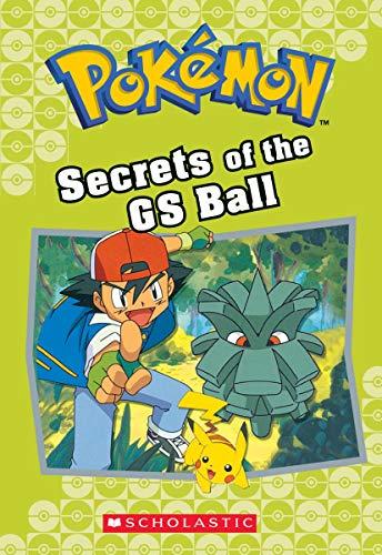 Secrets of the GS Ball (Pokémon Classic: Johnson, Jennifer L.