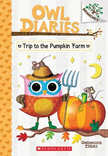 9781338298642: Trip to the Pumpkin Farm (Owl Diaries: Scholastic Branches)