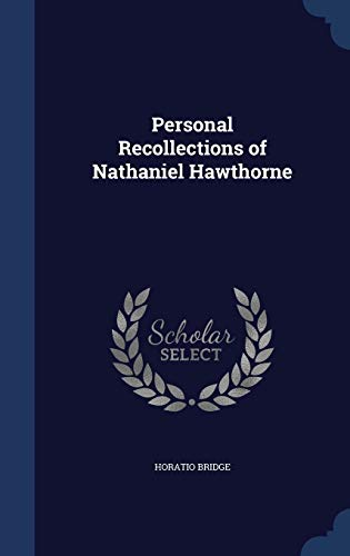 9781340003227: Personal Recollections of Nathaniel Hawthorne