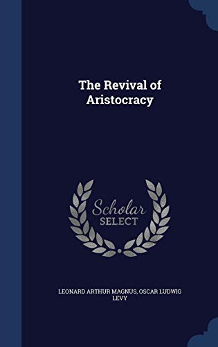 9781340004613: The Revival of Aristocracy