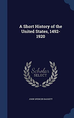 9781340005412: A Short History of the United States, 1492-1920