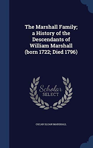9781340010126: The Marshall Family; a History of the Descendants of William Marshall (born 1722; Died 1796)