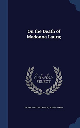 9781340011901: On the Death of Madonna Laura;
