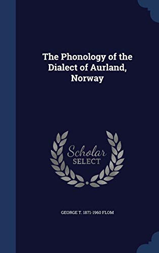 9781340013271: The Phonology of the Dialect of Aurland, Norway
