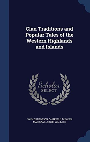 9781340013691: Clan Traditions and Popular Tales of the Western Highlands and Islands