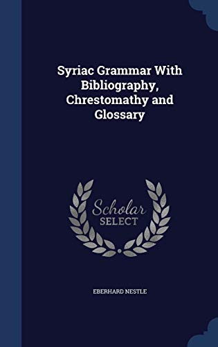 9781340014469: Syriac Grammar With Bibliography, Chrestomathy and Glossary