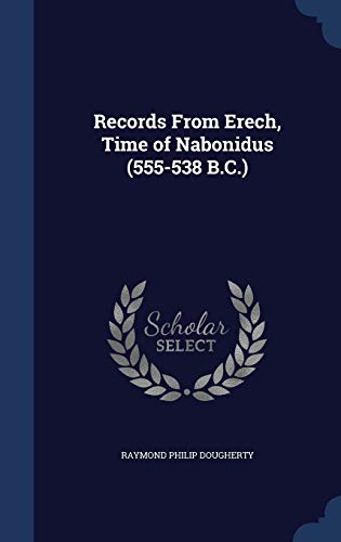 9781340016180: Records From Erech, Time of Nabonidus (555-538 B.C.)