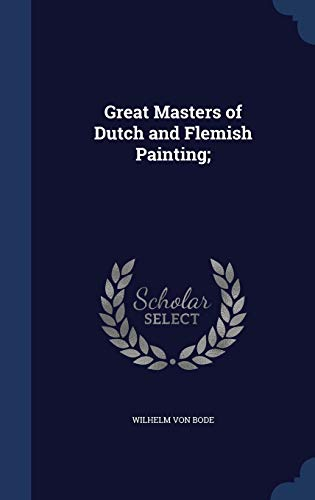 9781340018023: Great Masters of Dutch and Flemish Painting;