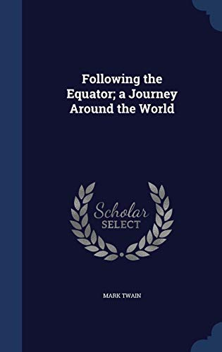 9781340019266: Following the Equator; a Journey Around the World