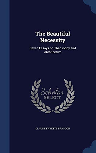 9781340019402: The Beautiful Necessity: Seven Essays on Theosophy and Architecture