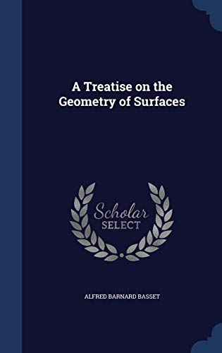 9781340020118: A Treatise on the Geometry of Surfaces