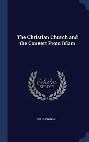 9781340022433: The Christian Church and the Convert From Islam