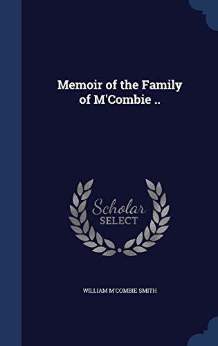 9781340023560: Memoir of the Family of M'Combie ..