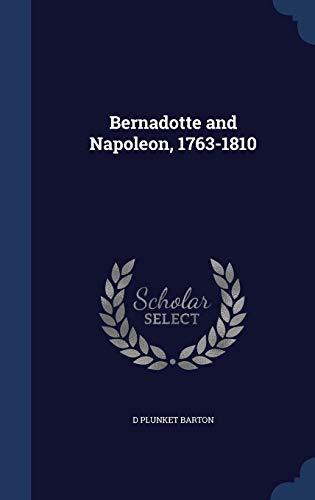 9781340024673: Bernadotte and Napoleon, 1763-1810