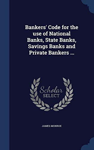 9781340025830: Bankers' Code for the Use of National Banks, State Banks, Savings Banks and Private Bankers ...