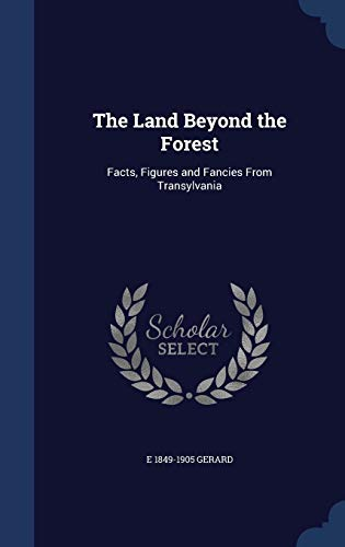 9781340026301: The Land Beyond the Forest: Facts, Figures and Fancies From Transylvania