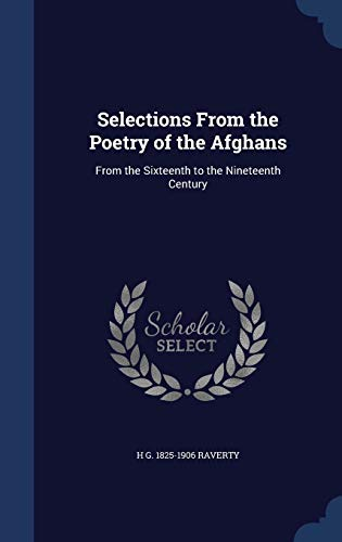 9781340028138: Selections from the Poetry of the Afghans: From the Sixteenth to the Nineteenth Century