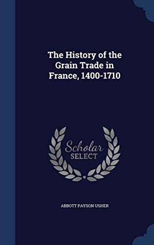 9781340029487: The History of the Grain Trade in France, 1400-1710