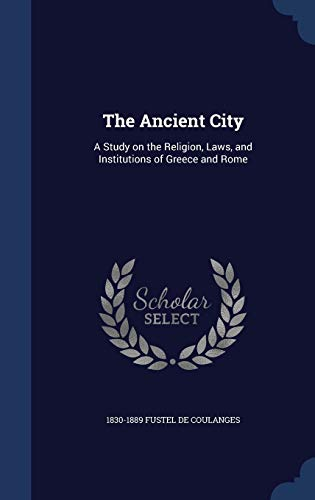 9781340030520: The Ancient City: A Study on the Religion, Laws, and Institutions of Greece and Rome