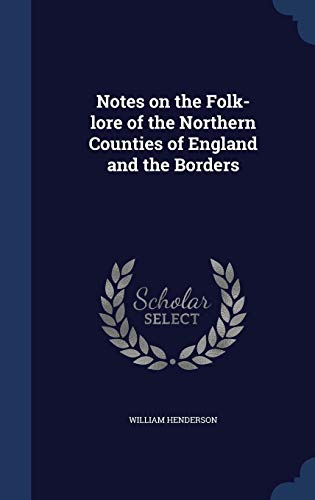 9781340032326: Notes on the Folk-Lore of the Northern Counties of England and the Borders