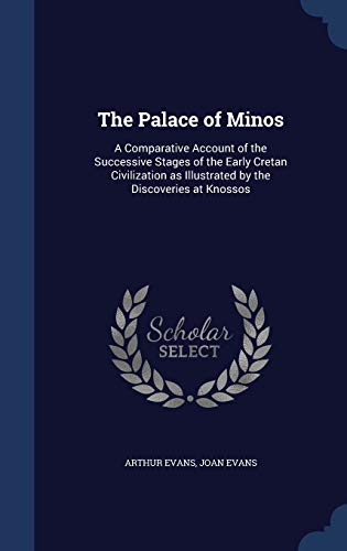 9781340032463: The Palace of Minos: A Comparative Account of the Successive Stages of the Early Cretan Civilization as Illustrated by the Discoveries at Knossos