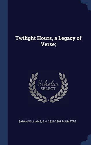 9781340032791: Twilight Hours, a Legacy of Verse;
