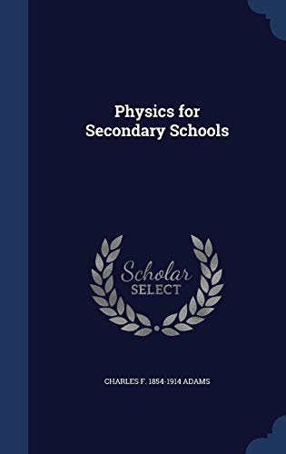 9781340034108: Physics for Secondary Schools