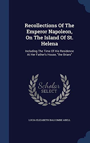Recollections of the Emperor Napoleon, on the: Lucia Elizabeth Balcombe