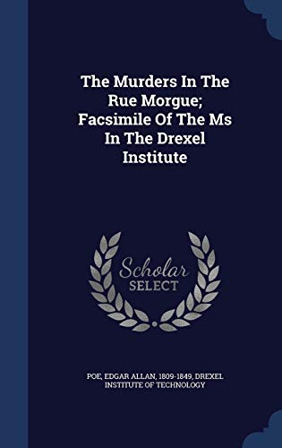 9781340044428: The Murders in the Rue Morgue; Facsimile of the MS in the Drexel Institute