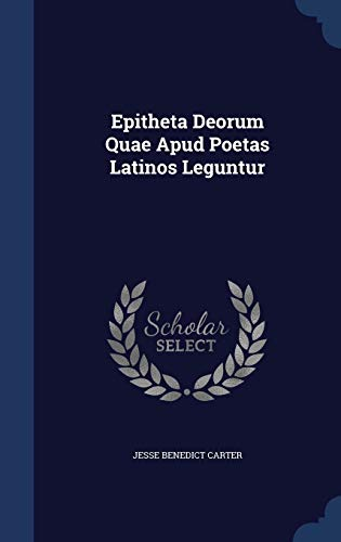 9781340049539: Epitheta Deorum Quae Apud Poetas Latinos Leguntur