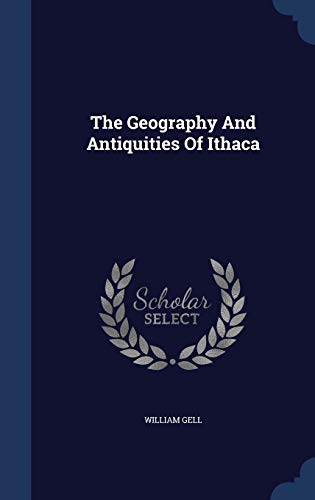 The Geography and Antiquities of Ithaca (Hardback): William Gell