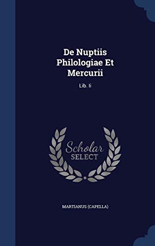 9781340054205: de Nuptiis Philologiae Et Mercurii: Lib. II
